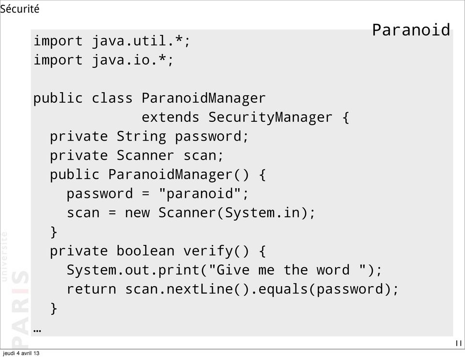 "password; private Scanner scan; public ParanoidManager() { password = ""paranoid"";"
