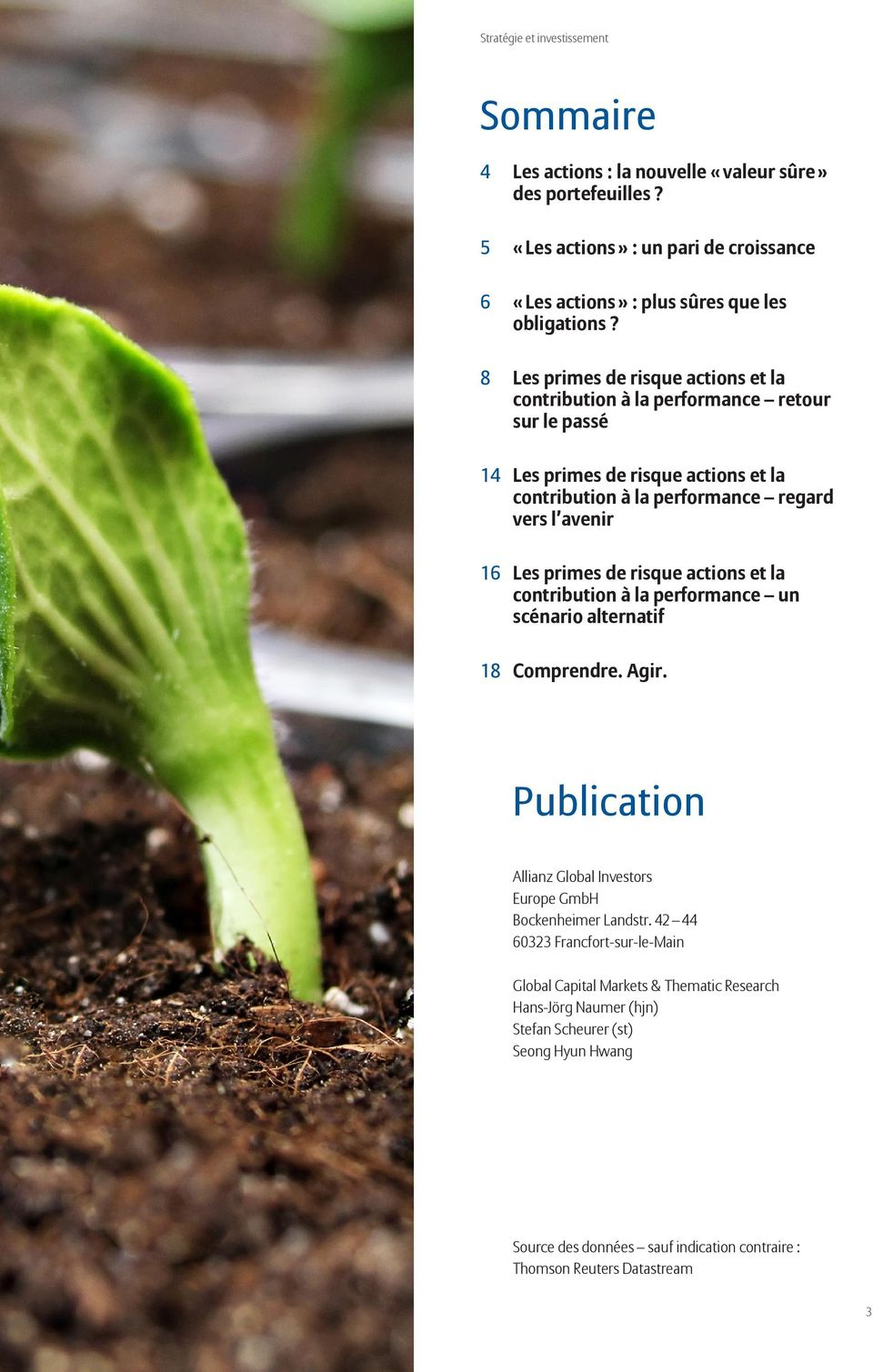 de risque actions et la contribution à la performance un scénario alternatif 18 Comprendre. Agir. Publication Allianz Global Investors Europe GmbH Bockenheimer Landstr.