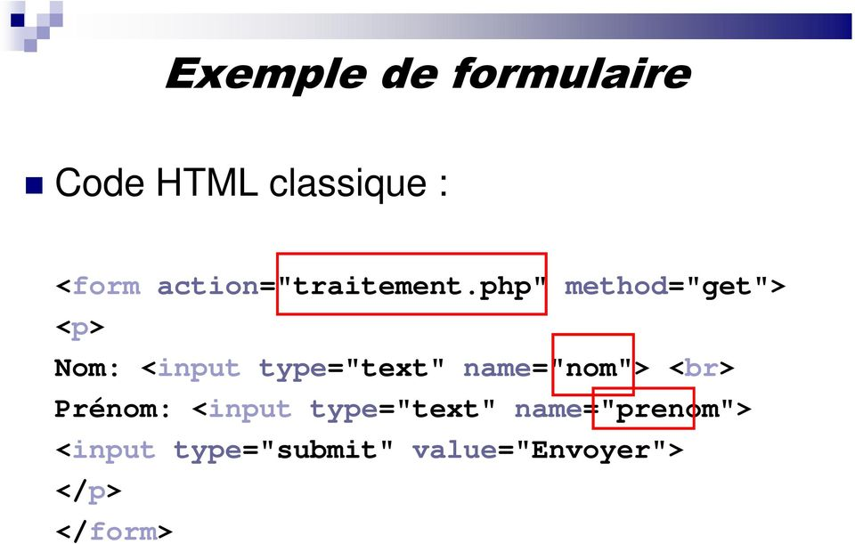 "php"" method=""get""> <p> Nom: <input type=""text"""