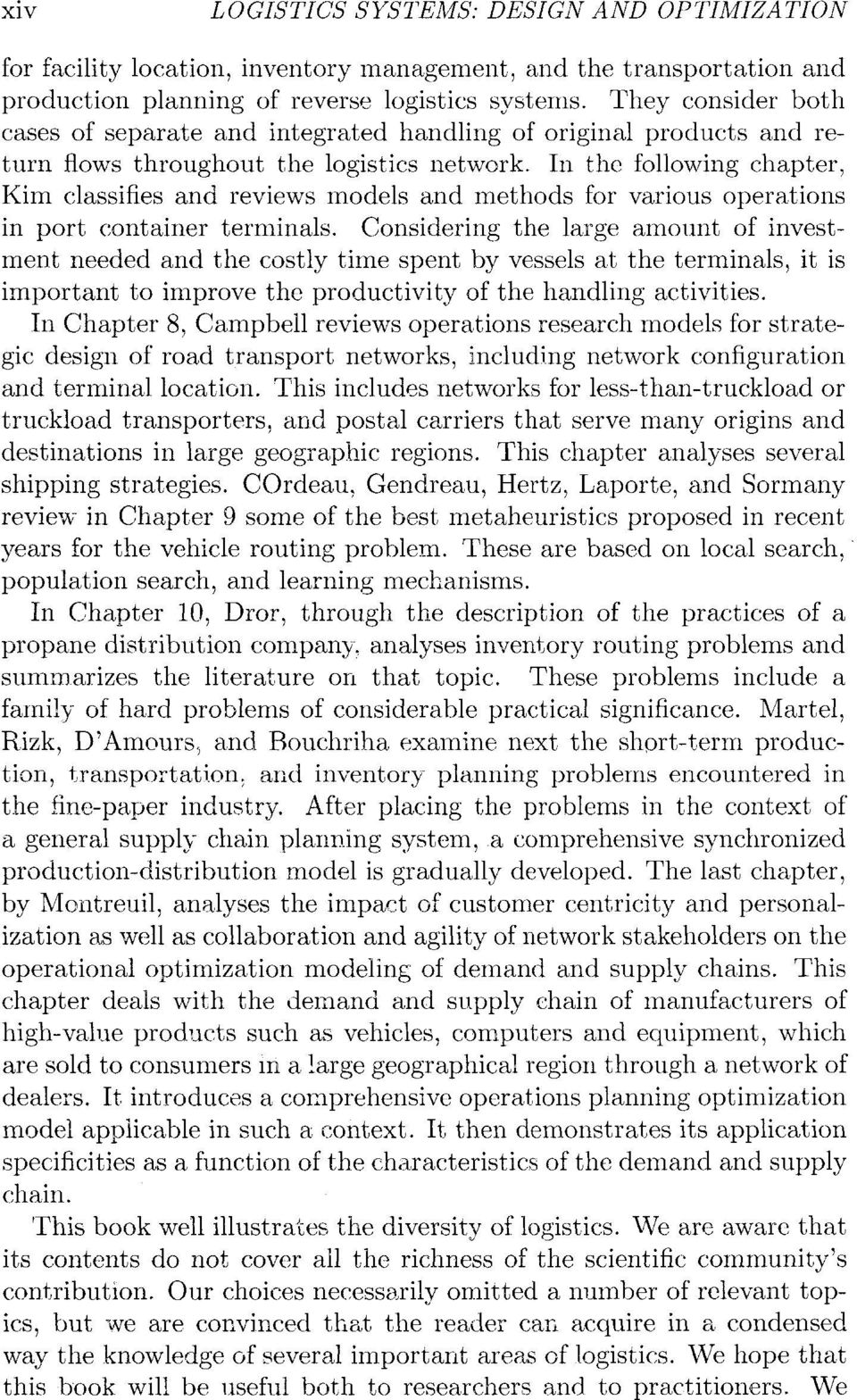 In the following chapter, Kim classifies and reviews models and methods for various operations in port container terminals.