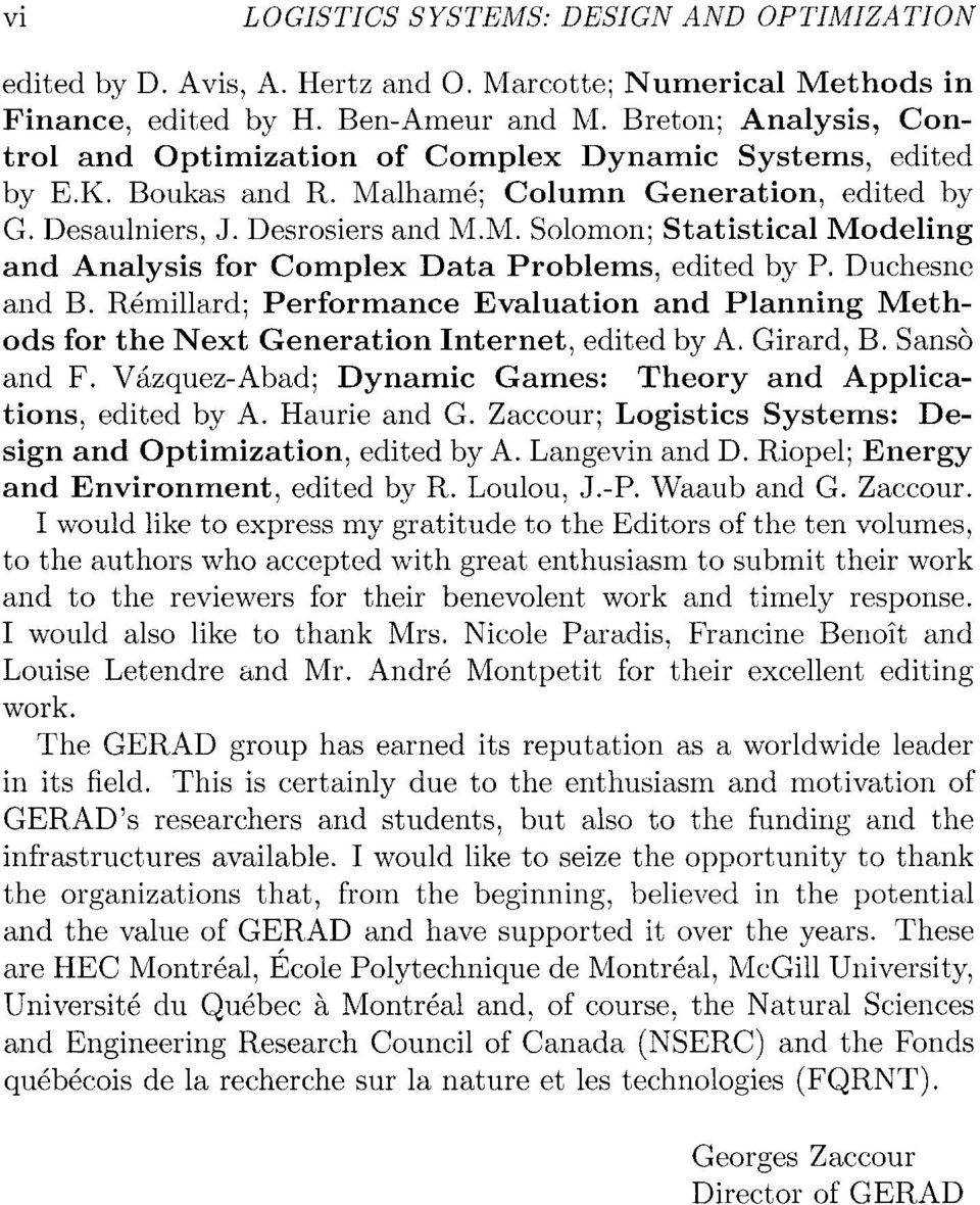Duchesne and B. Remillard; Performance Evaluation and Planning Methods for the Next Generation Internet, edited by A. Girard, B. Sanso and F.