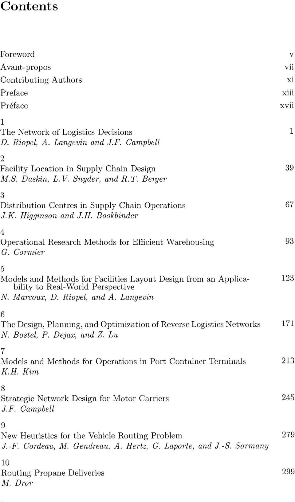 Cormier 5 Models and Methods for Facilities Layout Design from an Applica- 123 bility to Real-World Perspective N. Marcoux, D. Riopel, and A.