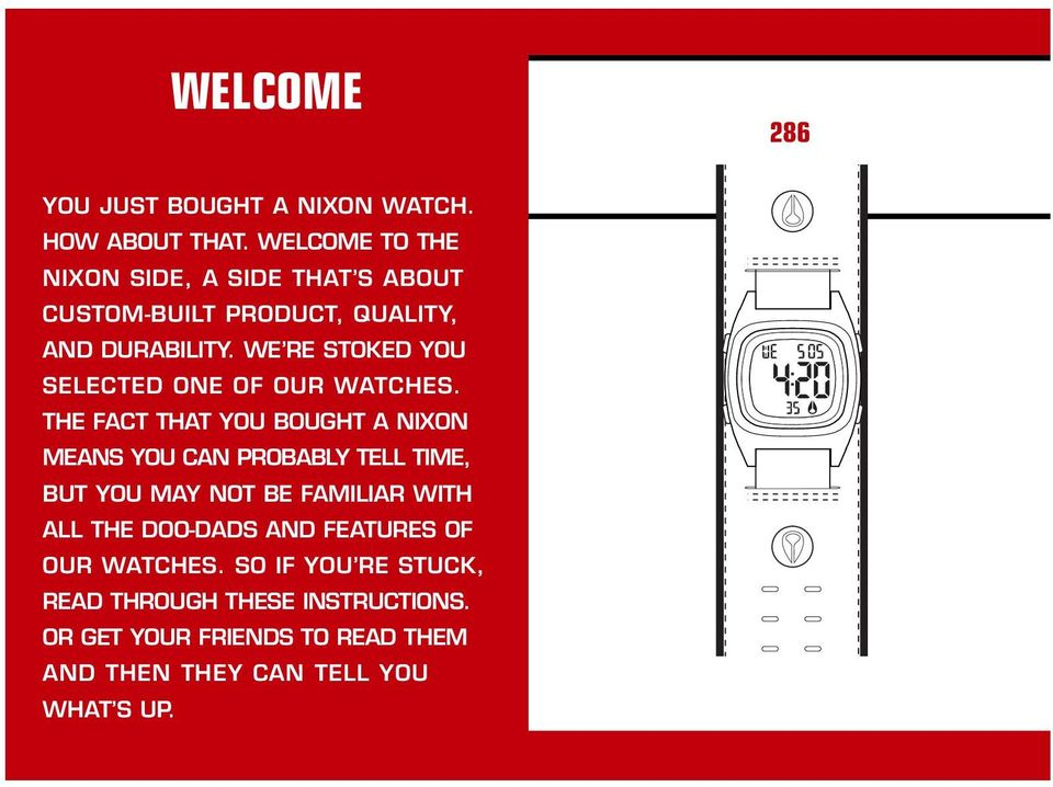 WE RE STOKED YOU SELECTED ONE OF OUR WATCHES.