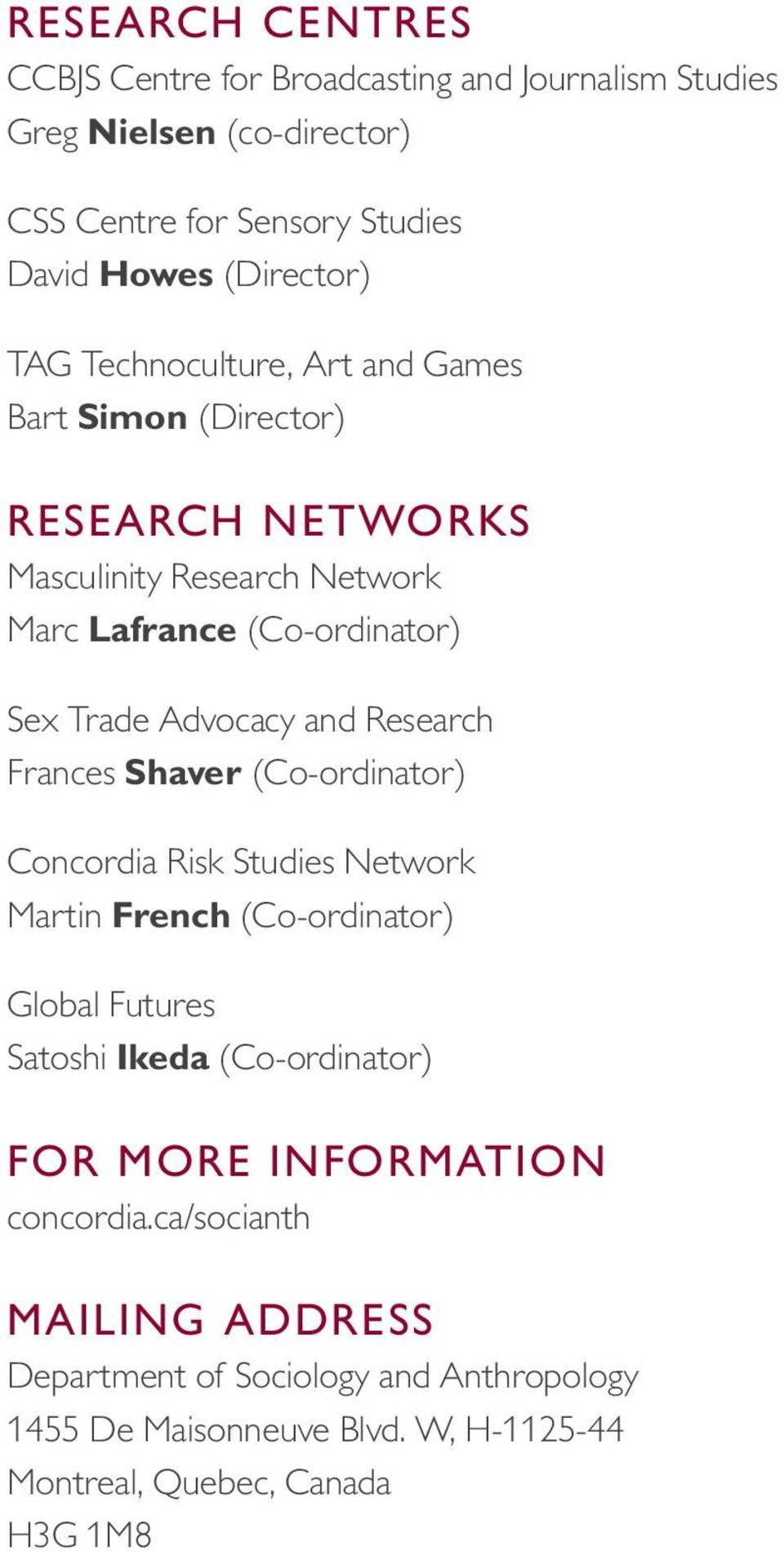 Research Frances Shaver (Co-ordinator) Concordia Risk Studies Network Martin French (Co-ordinator) Global Futures Satoshi Ikeda (Co-ordinator) FOR MORE