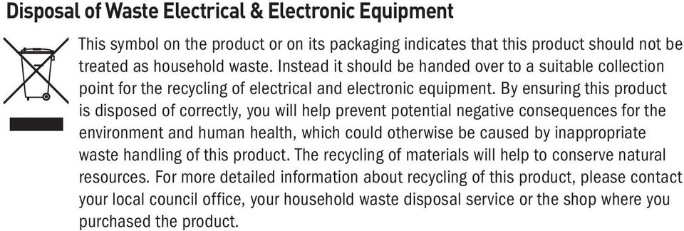 By ensuring this product is disposed of correctly, you will help prevent potential negative consequences for the environment and human health, which could otherwise be caused by inappropriate