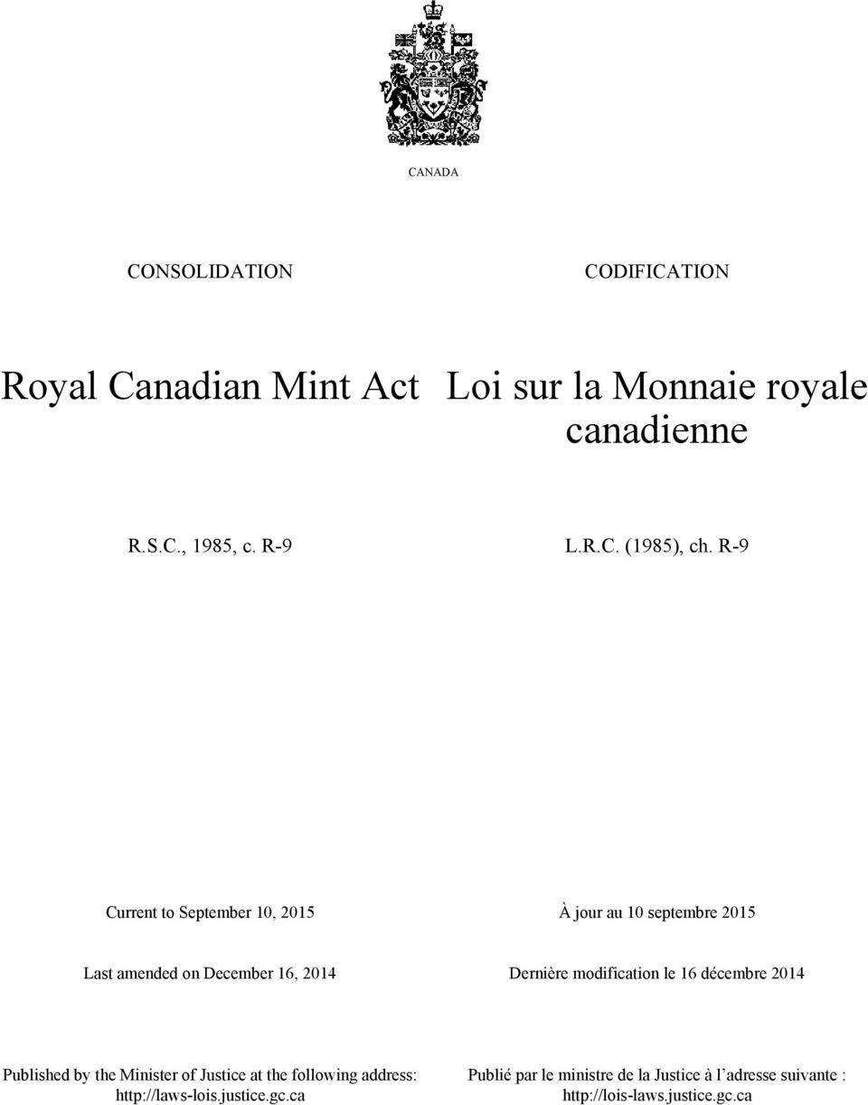 R-9 Current to September 10, 2015 À jour au 10 septembre 2015 Last amended on December 16, 2014 Dernière