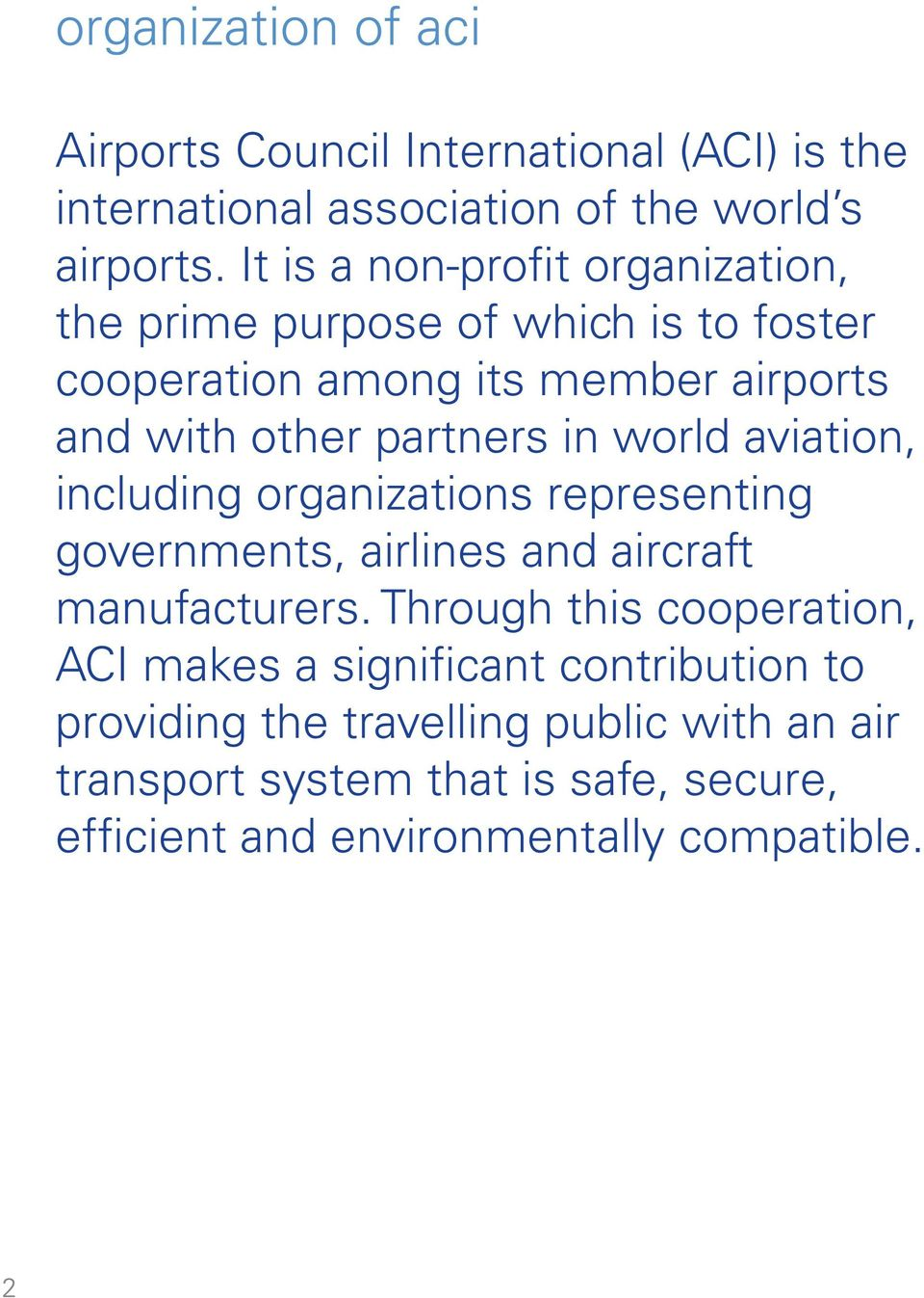 in world aviation, including organizations representing governments, airlines and aircraft manufacturers.