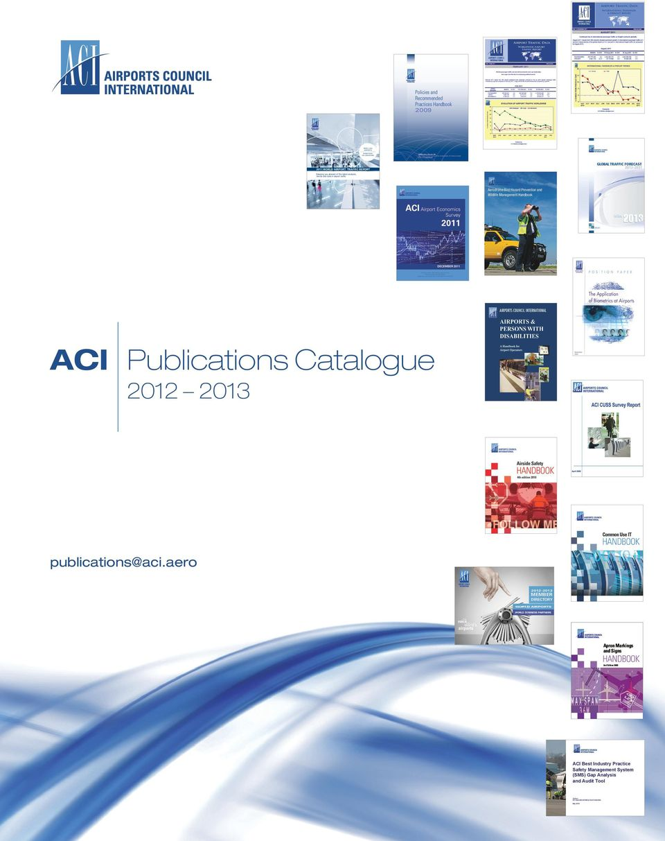 aci.aero www.aci.aero 2011 WORLD AIRPORT TRAFFIC REPORT Keeping you abreast of the latest analysis, trends and data in airport traffic Aerodrome Bird Hazard Prevention and Wildlife Management