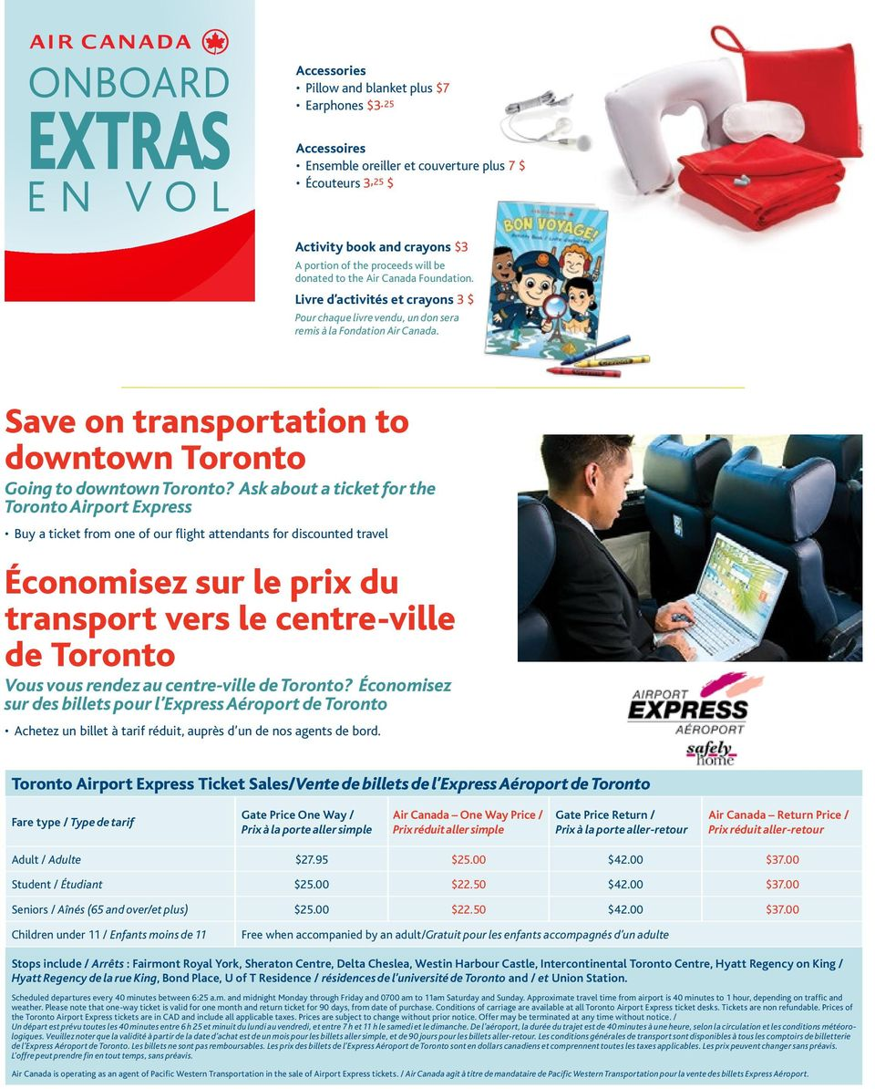Livre d activités et crayons 3 $ Pour chaque livre vendu, un don sera remis à la Fondation Air Canada. Save on transportation to downtown Toronto Going to downtown Toronto?