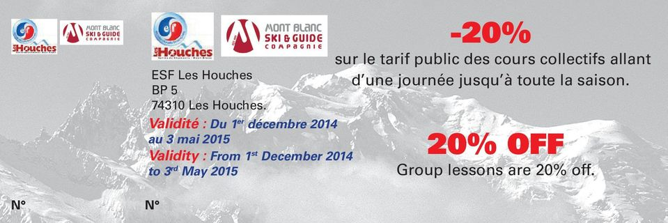 st December 2014 to 3 rd May 2015-20% sur le tarif public des