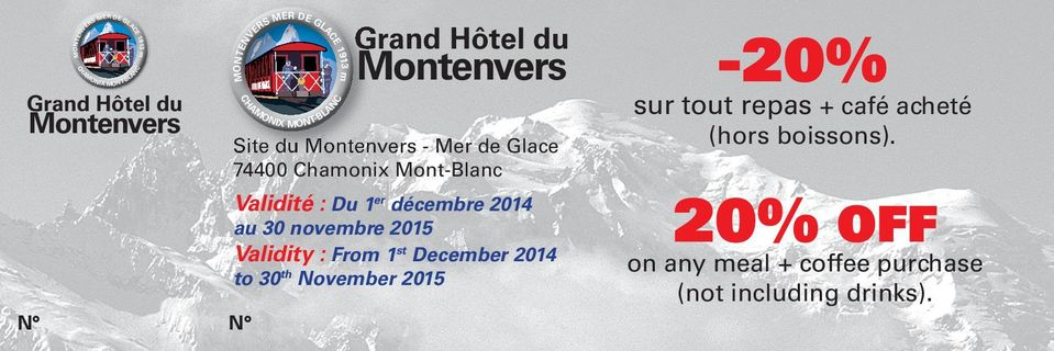December 2014 to 30 th November 2015 MONTENVERS MER DE GLACE 1913 m CHAMONIX MONT-BLANC Grand Hôtel du