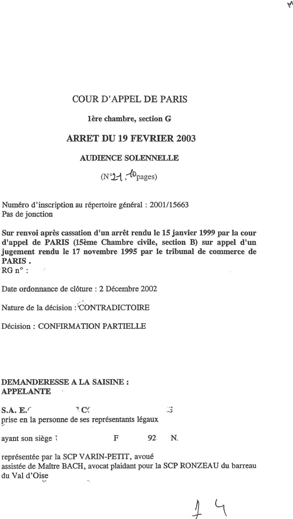 PARIS (15ème Chamb,re civile, section B) sur appel d'un jugement rendu le 17 novembre 1:995 par le tribunal de commerce de PARIS.