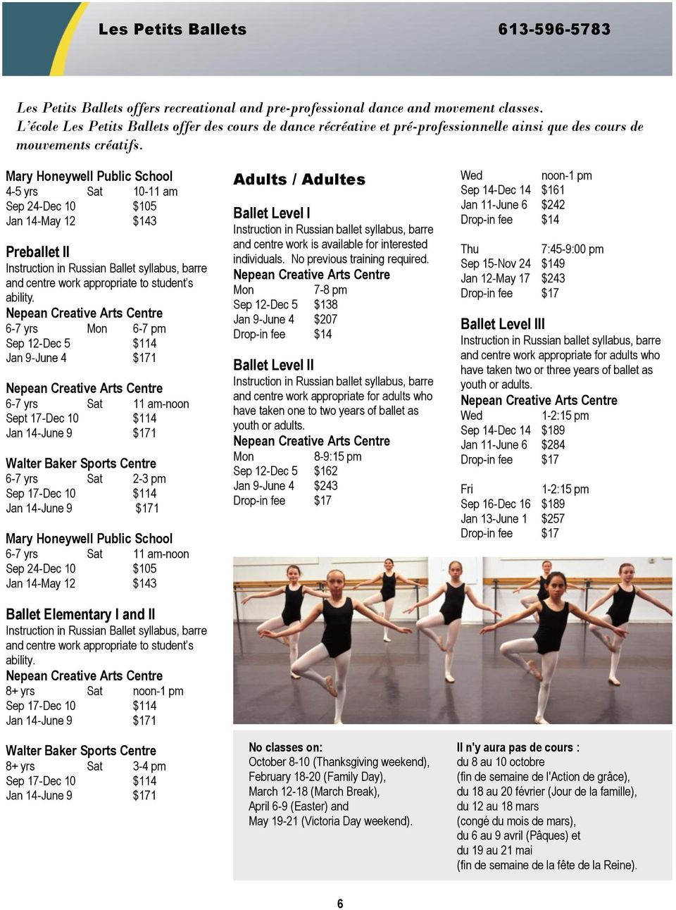 Mary Honeywell Public School 4-5 yrs Sat 10-11 am Sep 24-Dec 10 $105 Jan 14-May 12 $143 Preballet II Instruction in Russian Ballet syllabus, barre and centre work appropriate to student s ability.