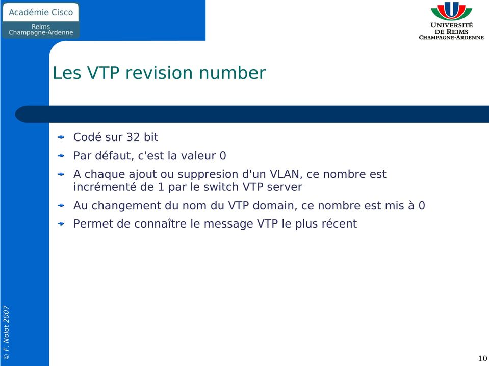 de 1 par le switch VTP server Au changement du nom du VTP domain, ce