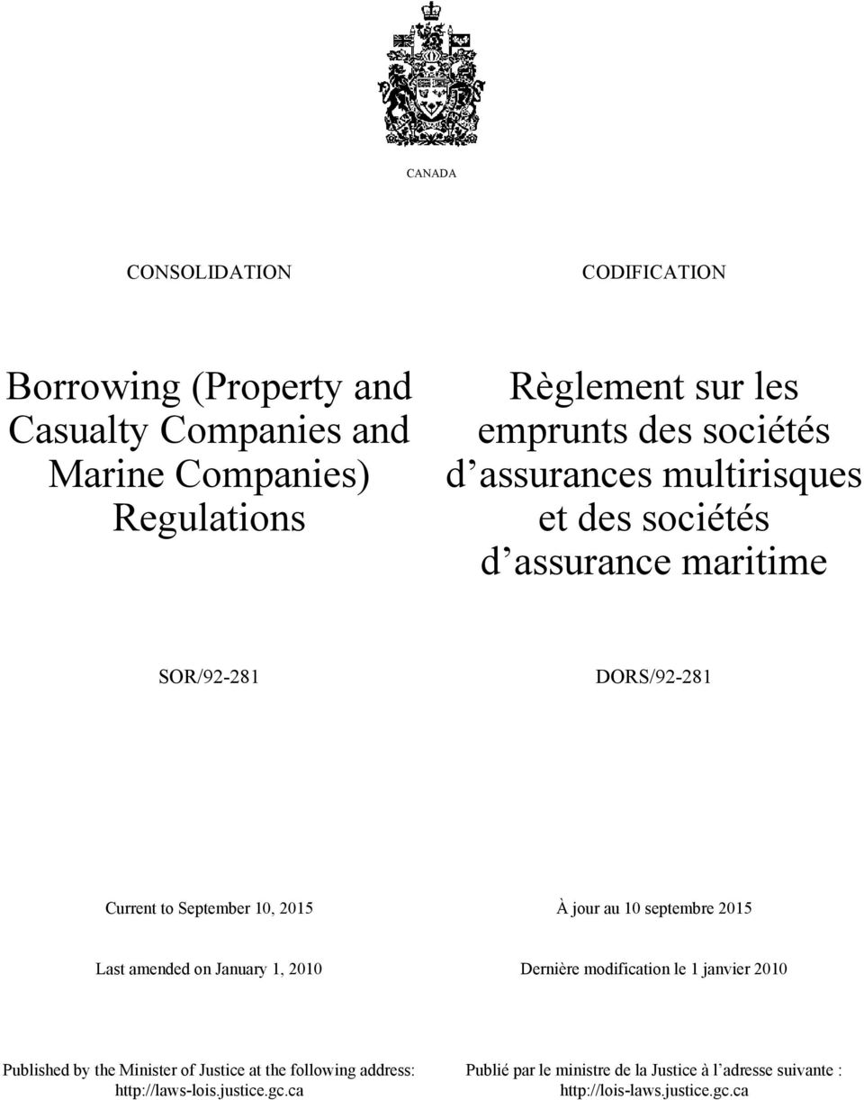 au 10 septembre 2015 Last amended on January 1, 2010 Dernière modification le 1 janvier 2010 Published by the Minister of Justice at the