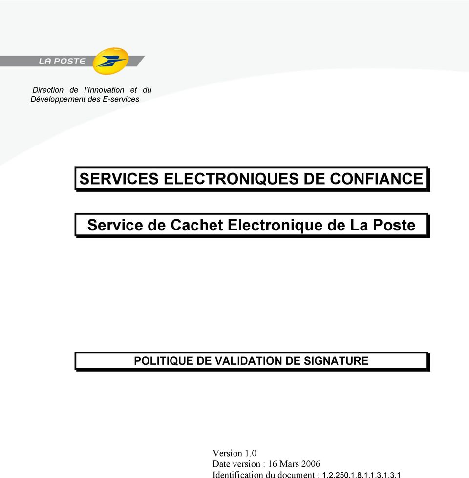 de La Poste POLITIQUE DE VALIDATION DE SIGNATURE Version 1.