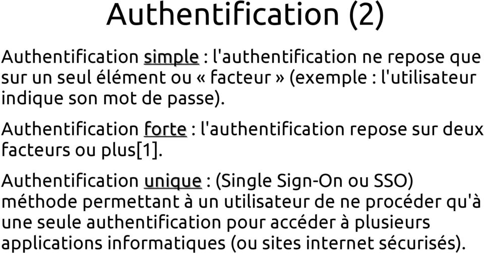 Authentification forte : l'authentification repose sur deux facteurs ou plus[1].