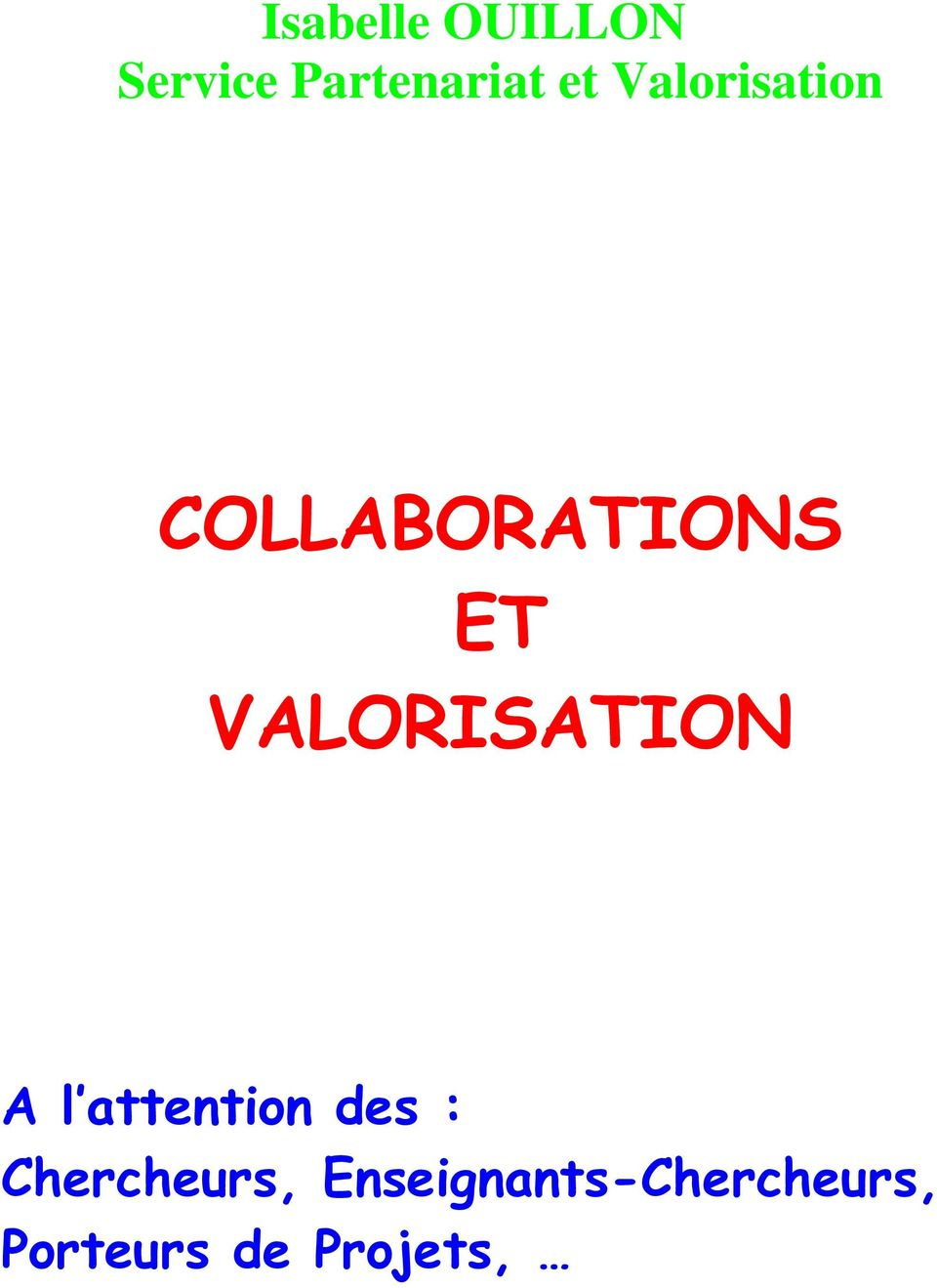 VALORISATION A l attention des :