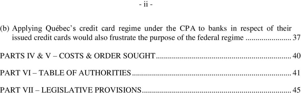 purpose of the federal regime... 37 PARTS IV & V COSTS & ORDER SOUGHT.