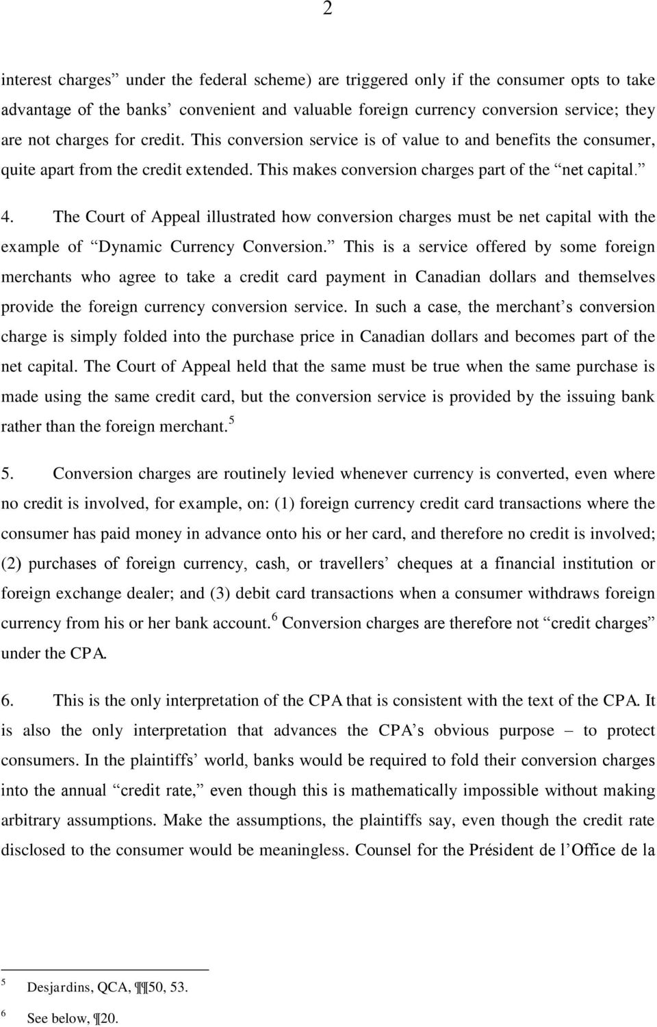 The Court of Appeal illustrated how conversion charges must be net capital with the example of Dynamic Currency Conversion.
