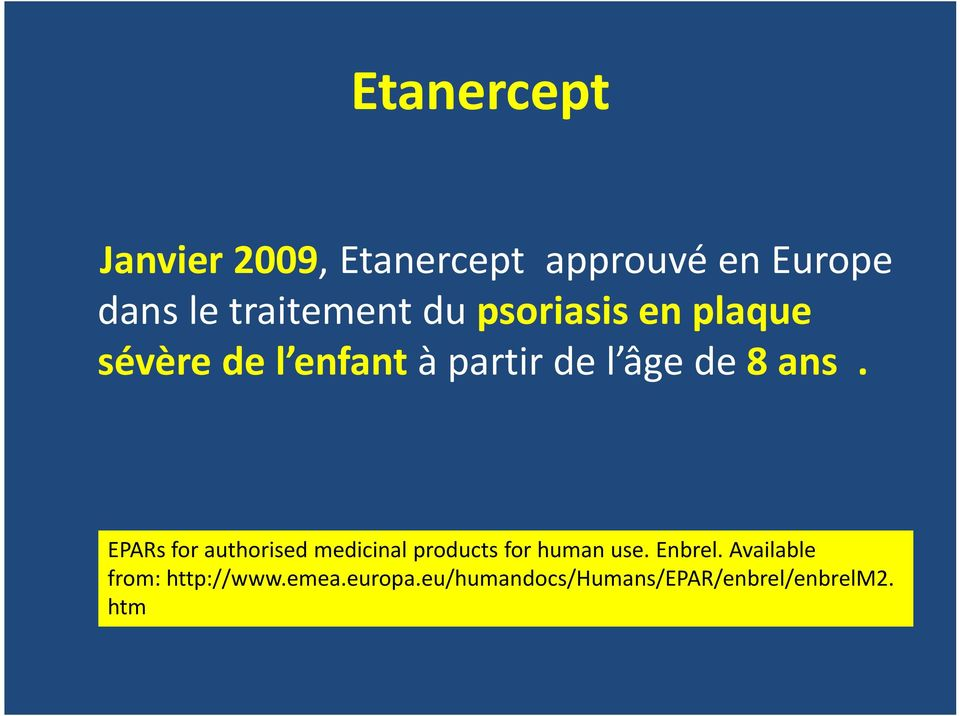 de 8 ans. EPARs for authorised medicinal products for human use. Enbrel.