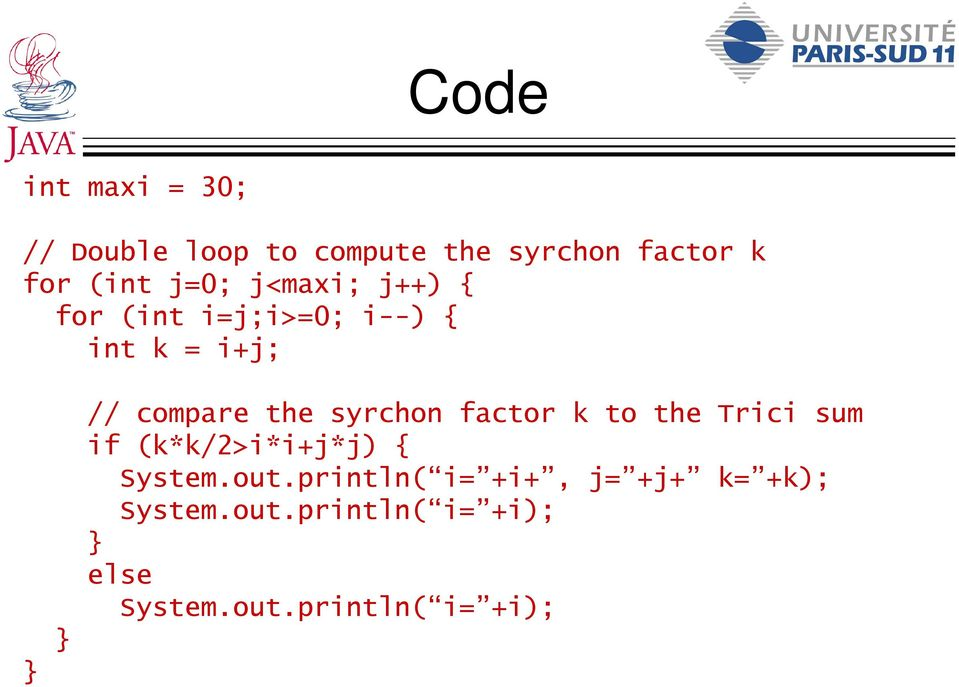 syrchon factor k to the Trici sum if (k*k/2>i*i+j*j) { System.out.