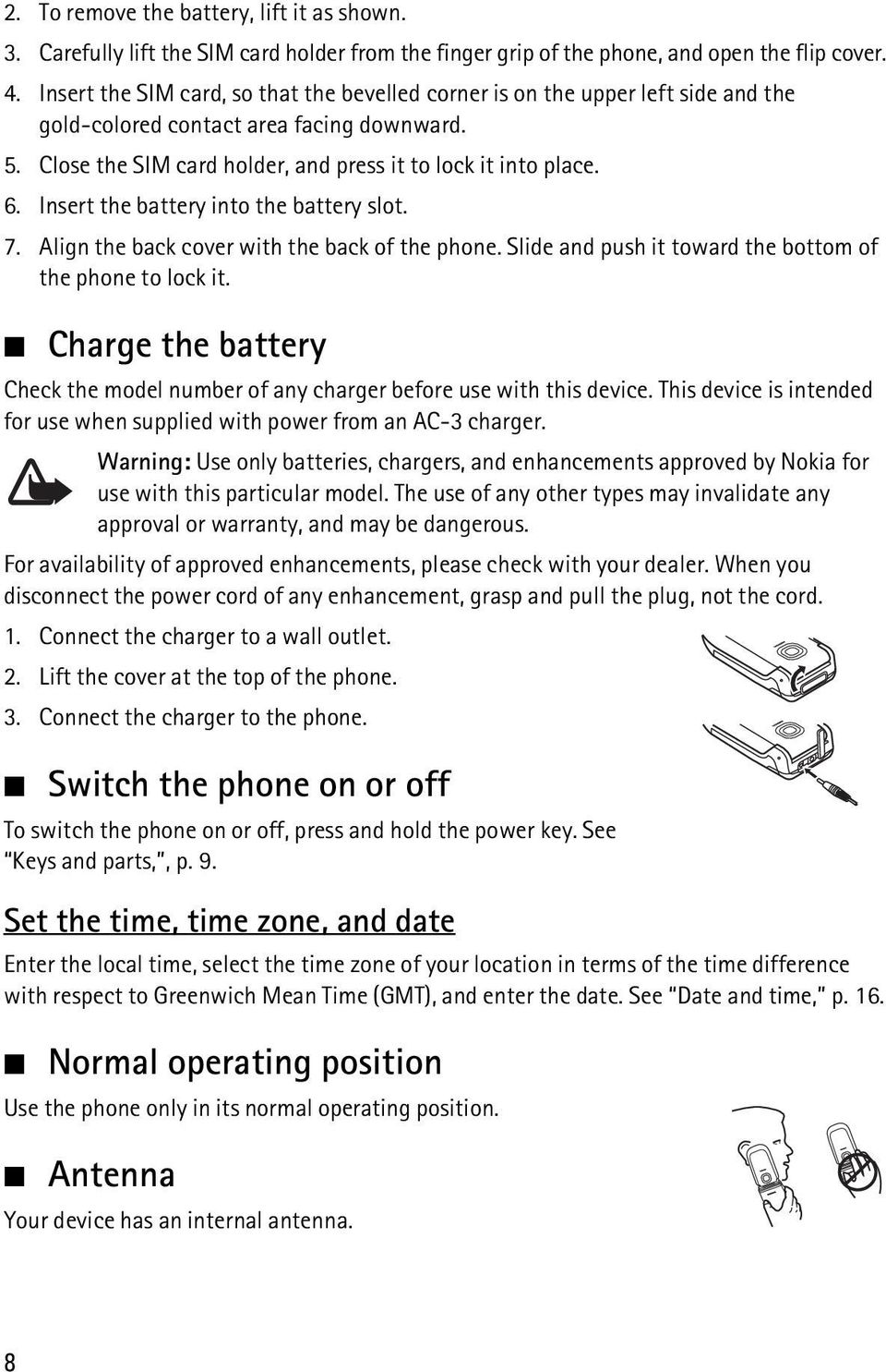 Insert the battery into the battery slot. 7. Align the back cover with the back of the phone. Slide and push it toward the bottom of the phone to lock it.