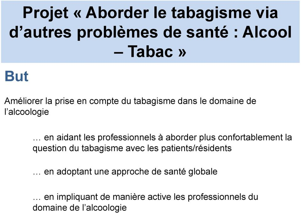 aborder plus confortablement la question du tabagisme avec les patients/résidents en adoptant