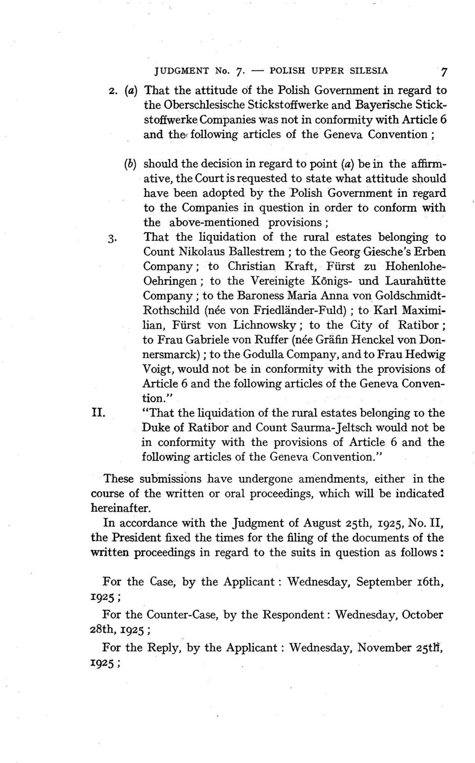 of the Geneva Convention ; (b) should the decision in regard to point (a) be in the affirmative, the Court is requested to state what attitude should have been adopted by the Polish Government in
