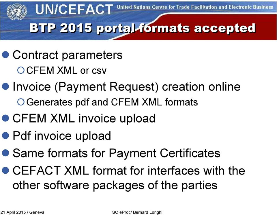 invoice upload Same formats for Payment Certificates CEFACT XML format for interfaces