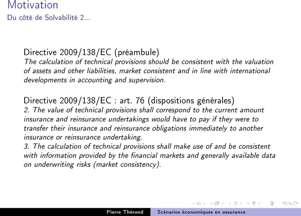 developments in accounting and supervision. Directive 2009/138/EC : art. 76 (dispositions générales) 2.