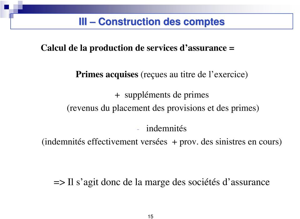 placement des provisions et des primes) - indemnités (indemnités effectivement
