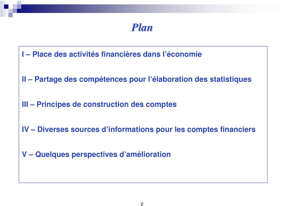 de construction des comptes IV Diverses sources d informations