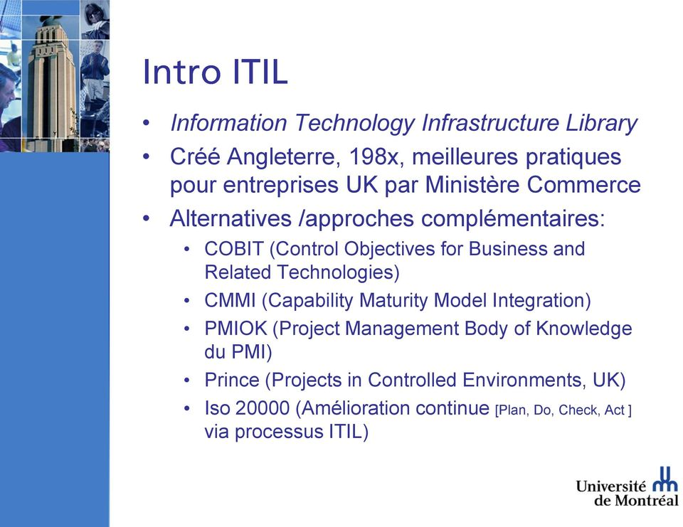 Technologies) CMMI (Capability Maturity Model Integration) PMIOK (Project Management Body of Knowledge du PMI)
