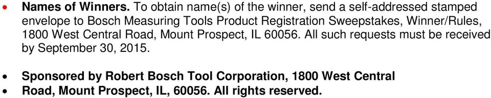 Product Registration Sweepstakes, Winner/Rules, 1800 West Central Road, Mount Prospect, IL 60056.