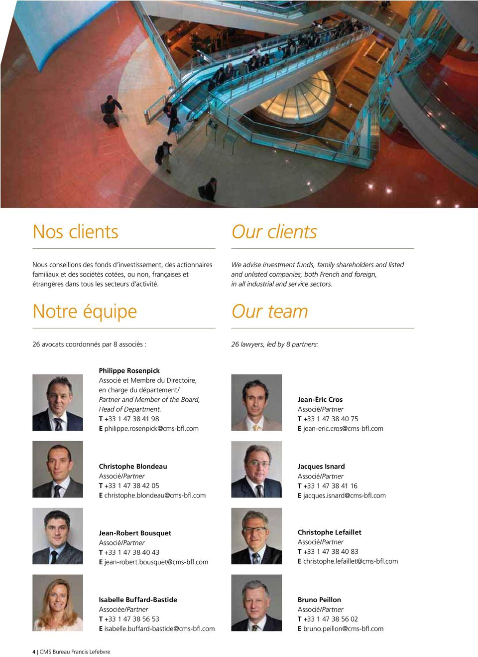 Our team 26 avocats coordonnés par 8 associés : 26 lawyers, led by 8 partners: Philippe Rosenpick Associé et Membre du Directoire, en charge du département/ Partner and Member of the Board, Head of