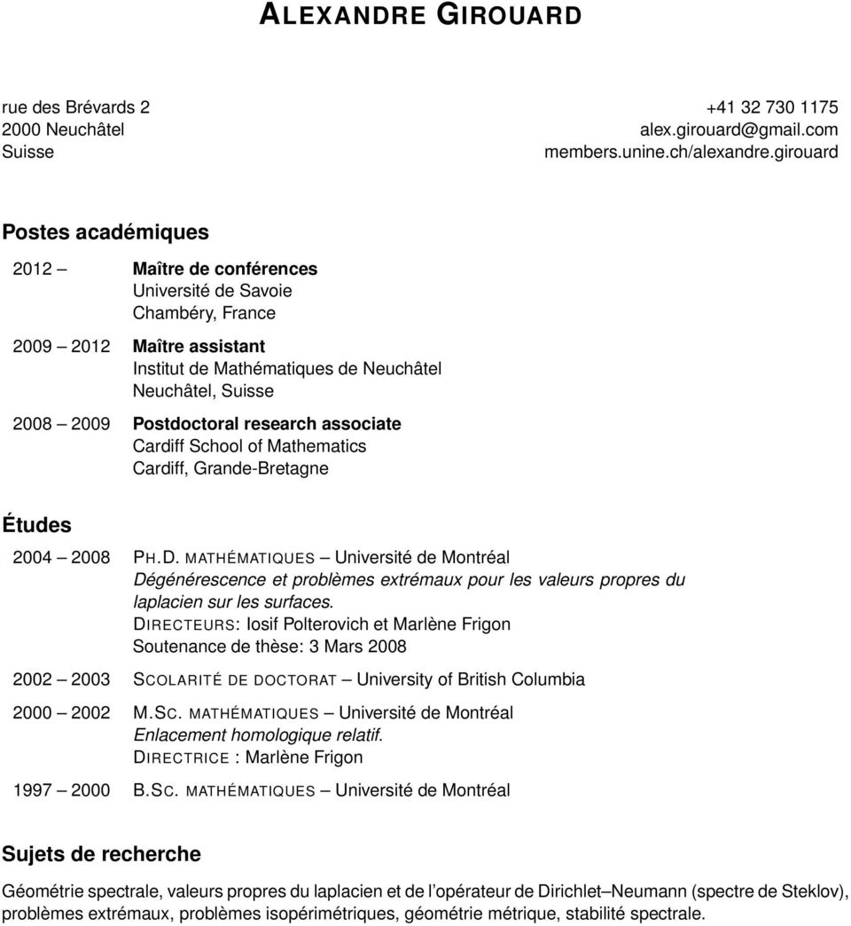 research associate Cardiff School of Mathematics Cardiff, Grande-Bretagne Études 2004 2008 PH.D.