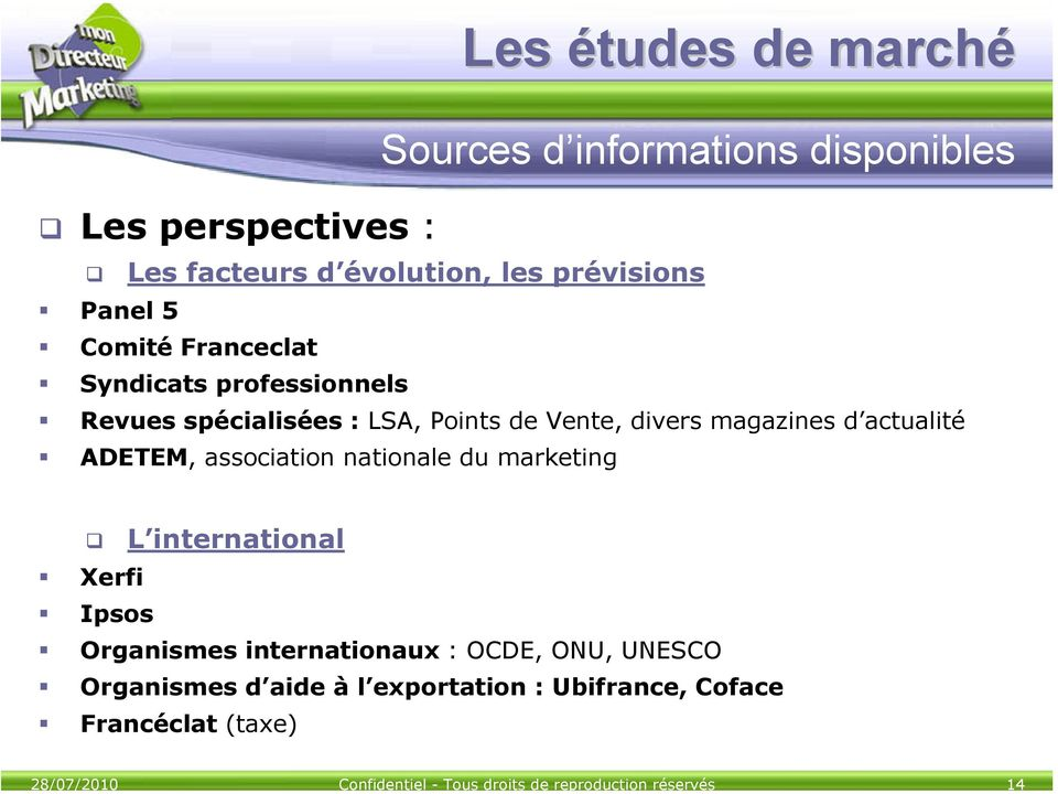 LSA, Points de Vente, divers magazines d actualité ADETEM, association nationale du marketing L international Xerfi