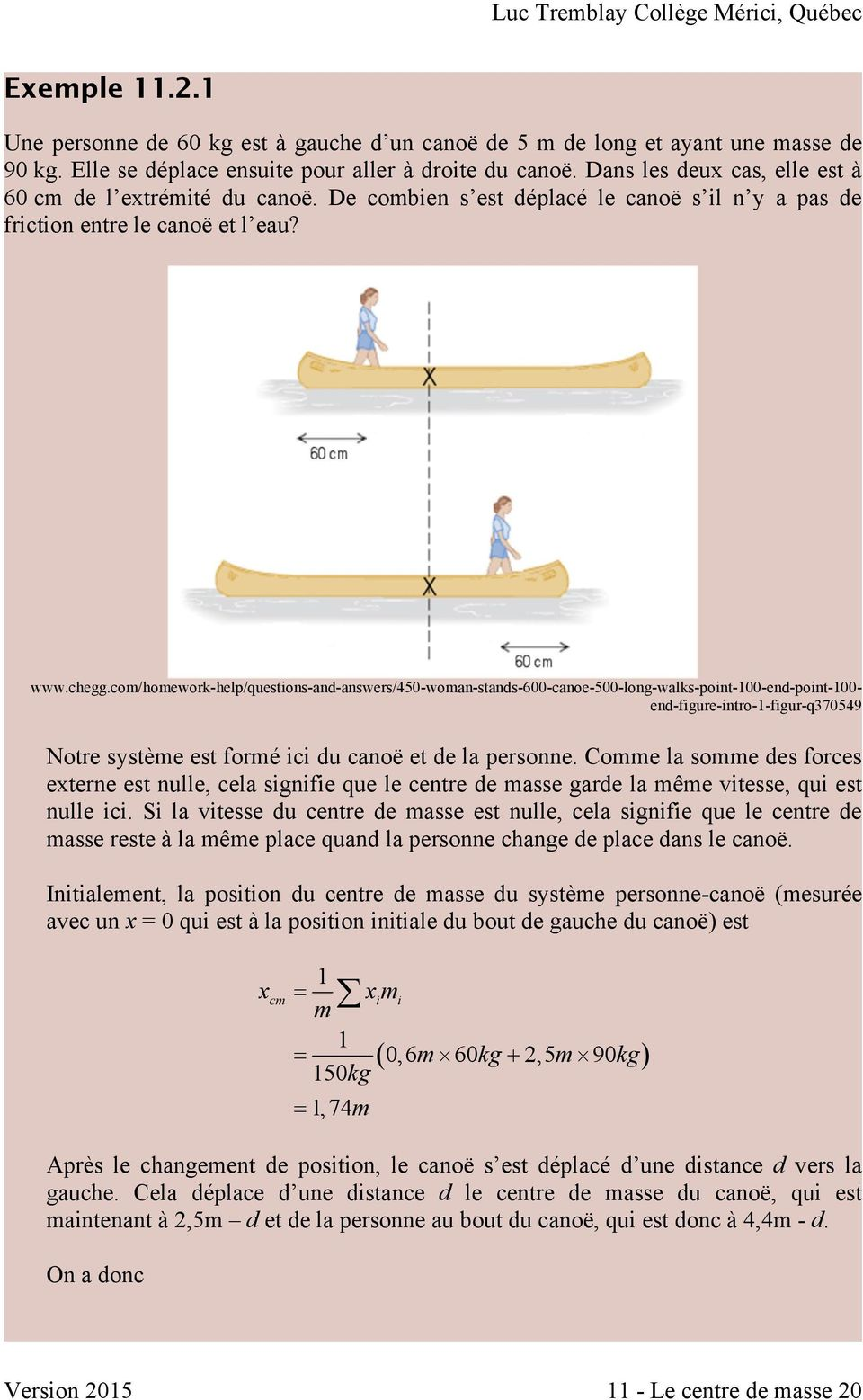 co/hoework-help/questions-and-answers/450-woan-stands-600-canoe-500-long-walks-point-00-end-point-00- end-figure-intro--figur-q370549 Notre systèe est foré ici du canoë et de la personne.