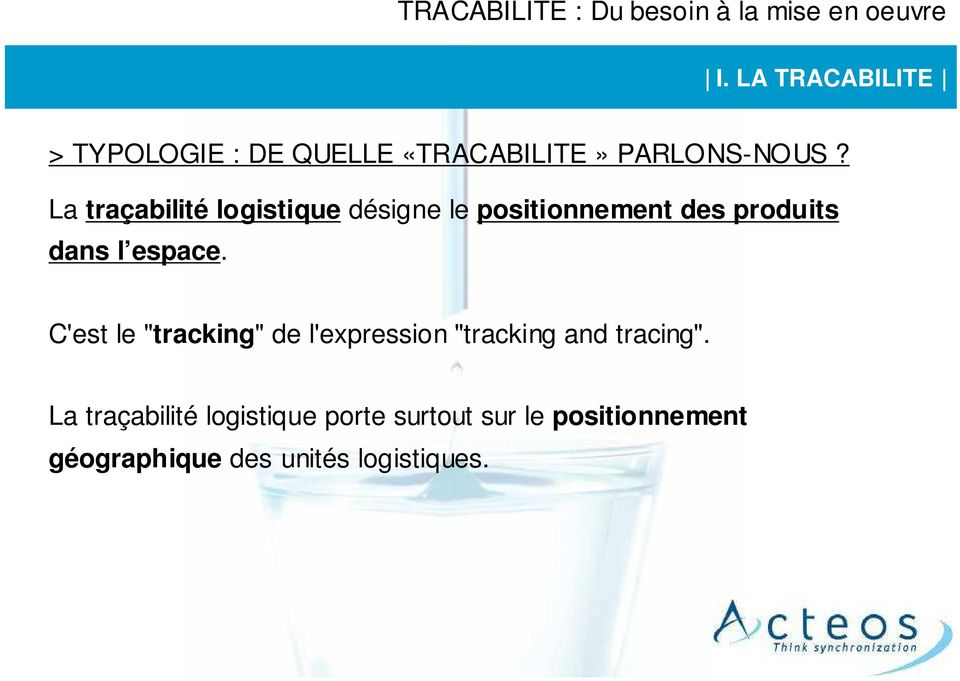 "espace. C'est le ""tracking"" de l'expression ""tracking and tracing""."
