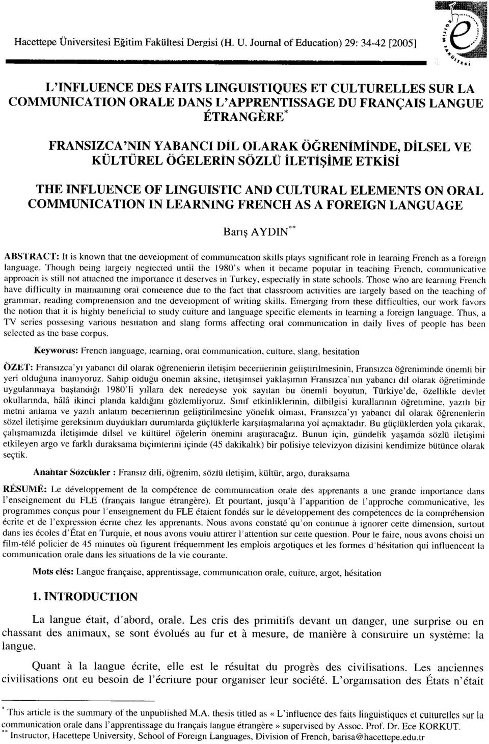 OLARAK ÖGRENİMİNDE, DİLSEL VE KÜL TÜREL ÖGELERIN SÖZLÜ İLETIŞİME ETKİsİ THE INFLUENCE OF LINGUISTIC AND CUL TURAL ELEMENTS ON ORAL COMMUNICA TION IN LEARNING FRENCH AS A FOREIGN LANGUAGE Barış AYDIN""
