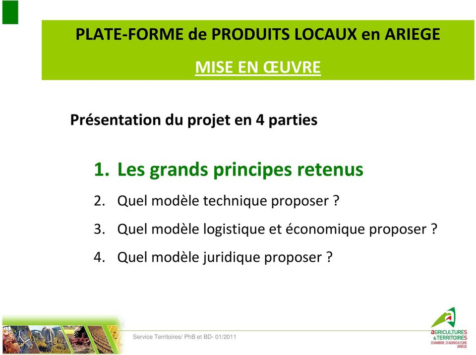 Les grands principes retenus 2.