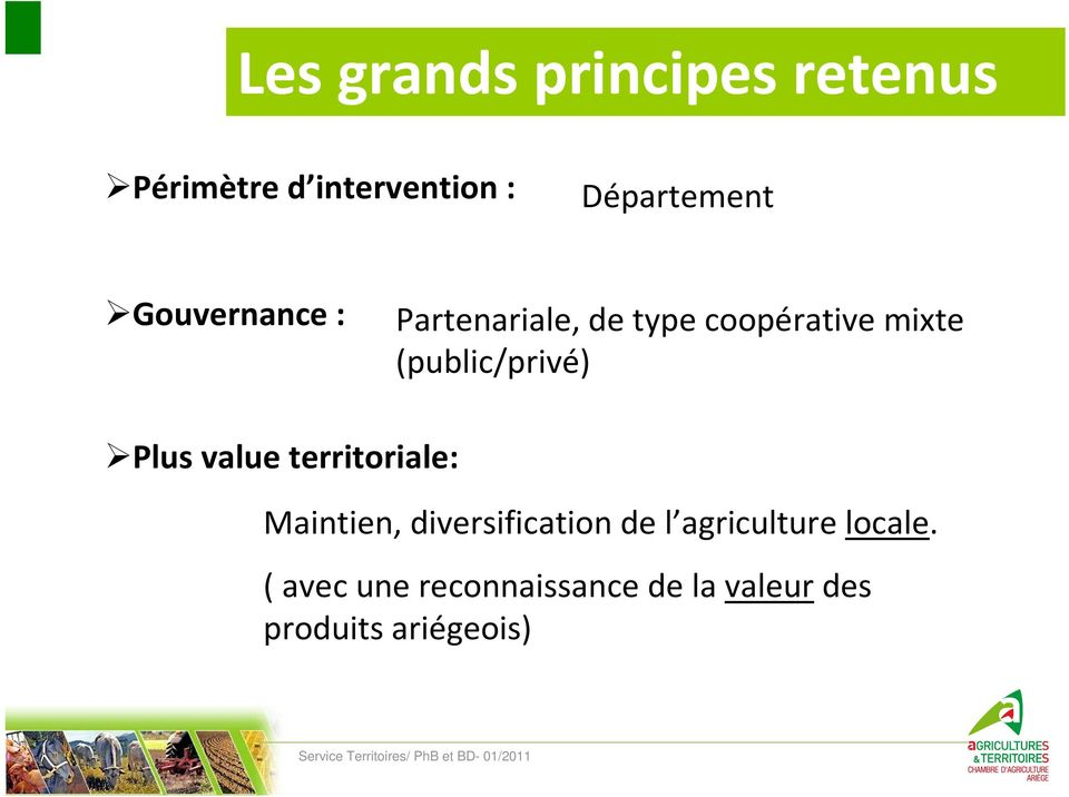 Plus value territoriale: Maintien, diversification de l agriculture