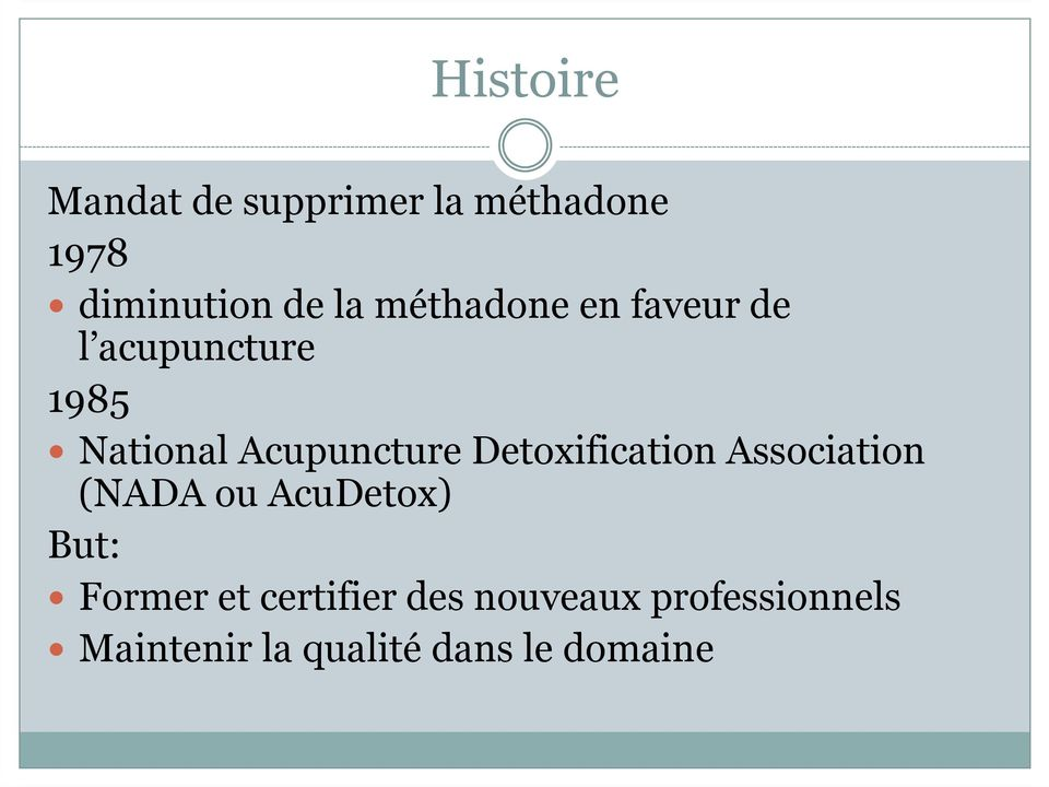 Detoxification Association (NADA ou AcuDetox) But: Former et