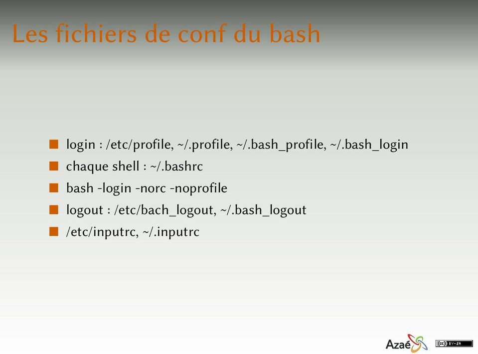 bash_login chaque shell : ~/.
