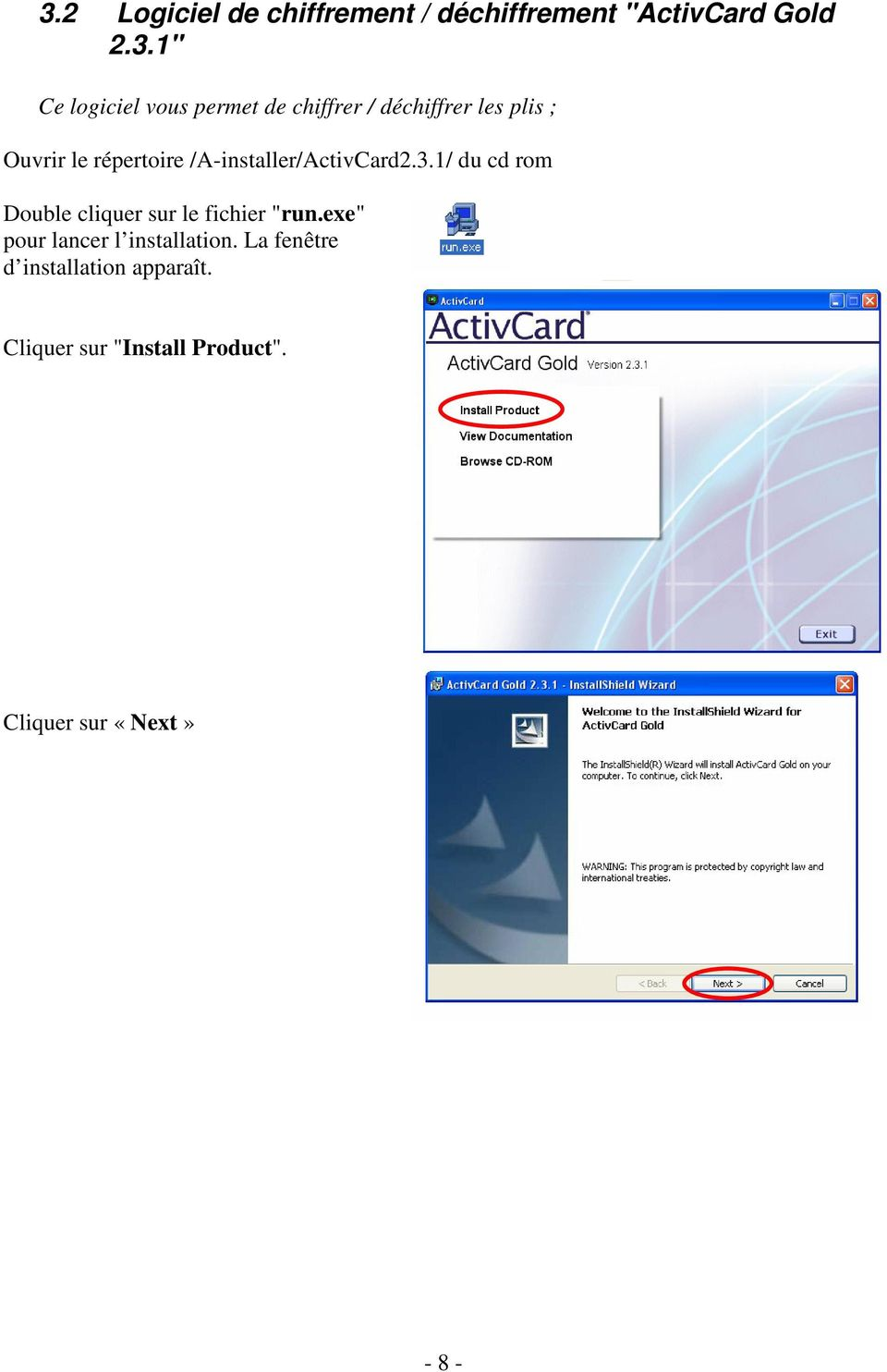 "/A-installer/ActivCard2.3.1/ du cd rom Double cliquer sur le fichier ""run."