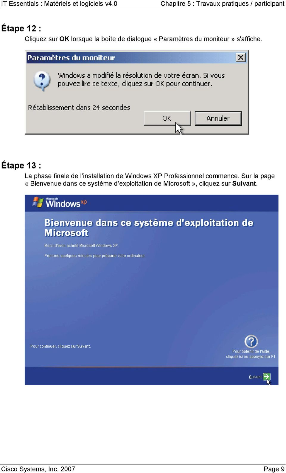 Étape 13 : La phase finale de l installation de Windows XP Professionnel