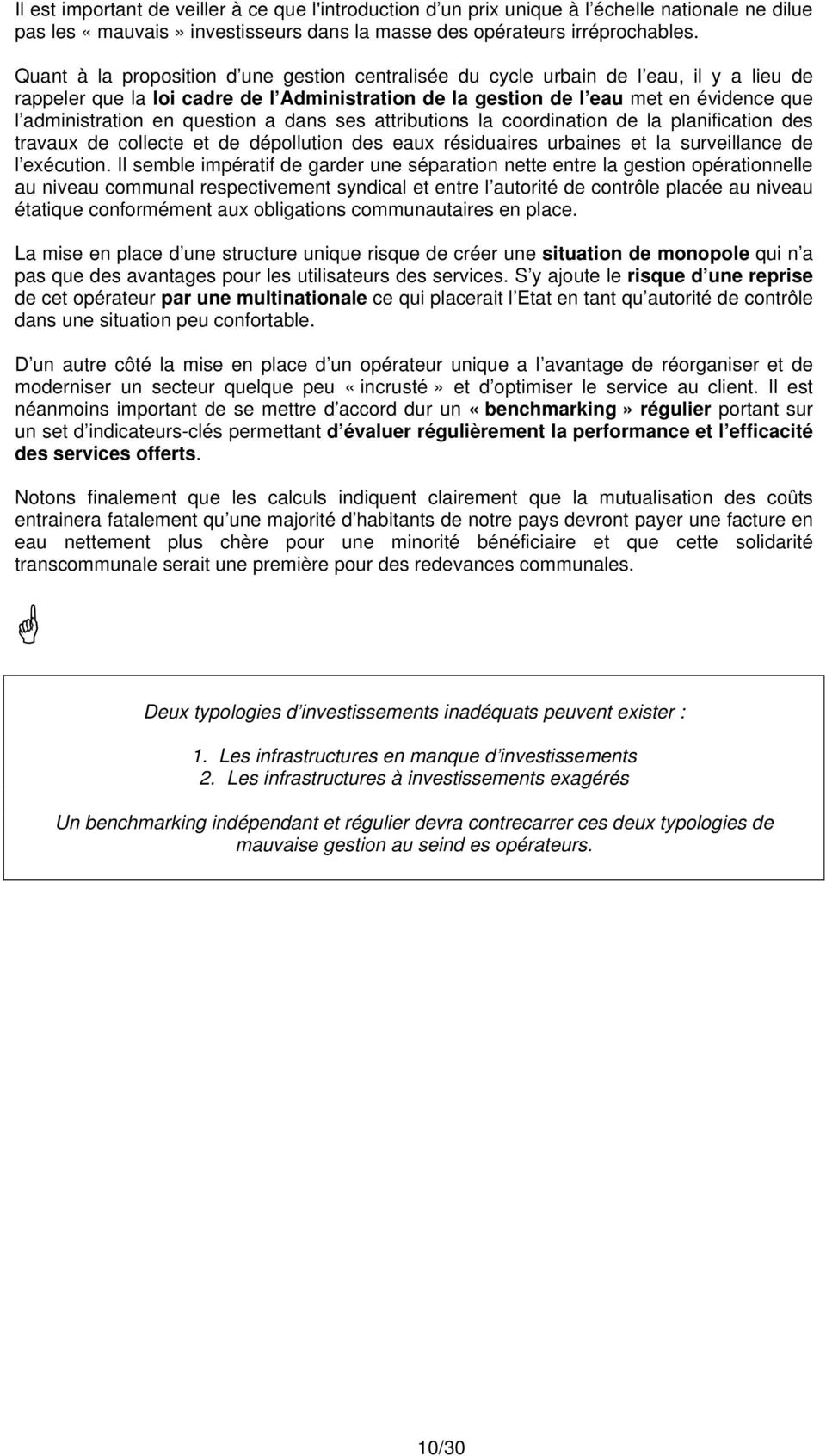 question a dans ses attributions la coordination de la planification des travaux de collecte et de dépollution des eaux résiduaires urbaines et la surveillance de l exécution.