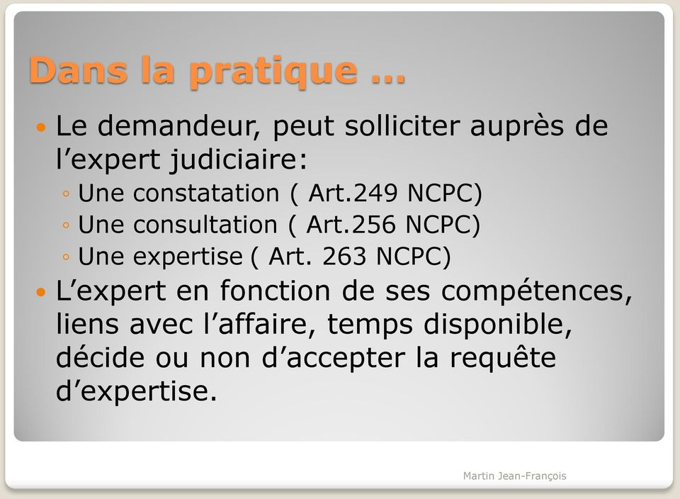 256 NCPC) Une expertise ( Art.