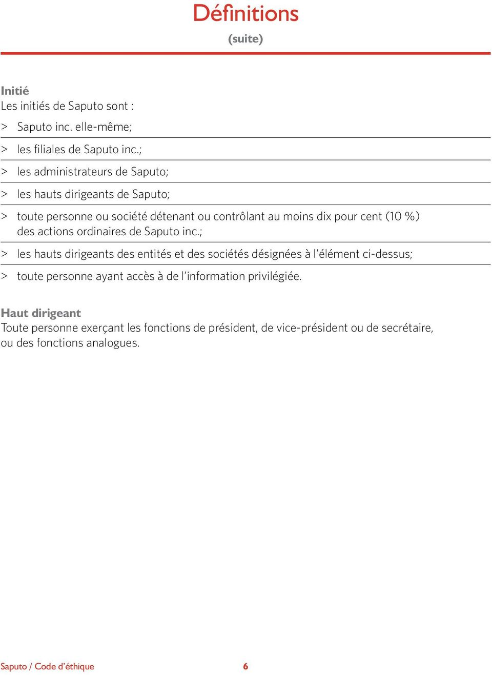 (10 %) des actions ordinaires de Saputo inc.